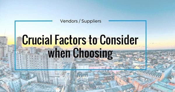 factors to consider when choosing a supplier