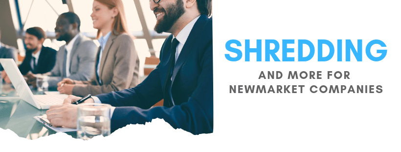 Why You Need a Newmarket Shredding Service