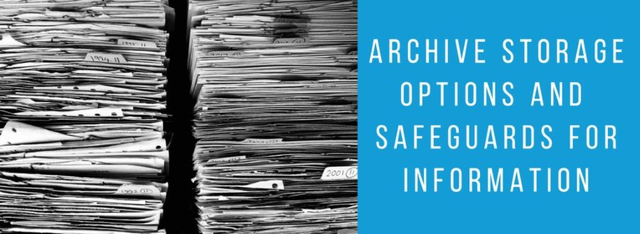 Archive Storage Options And Safeguards For Information