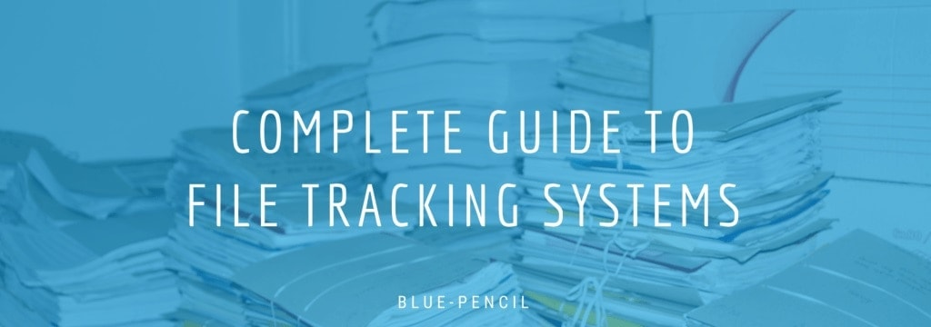 Complete Guide to File Tracking Systems