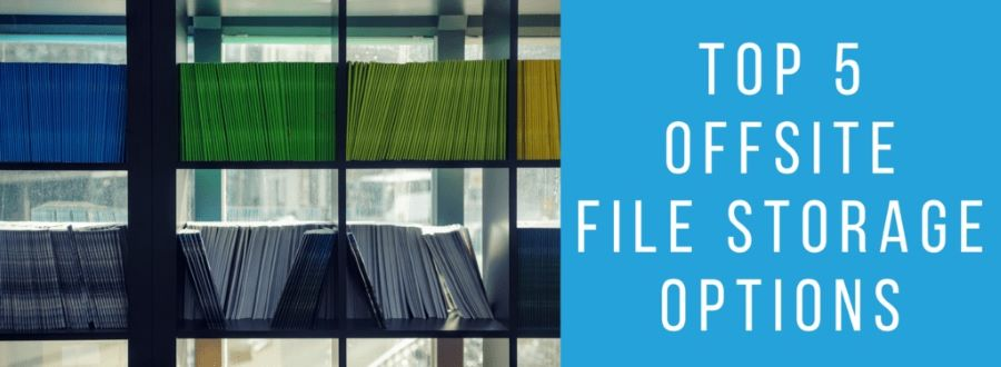 Top 5 Options For Offsite Storage For Files In Ontario