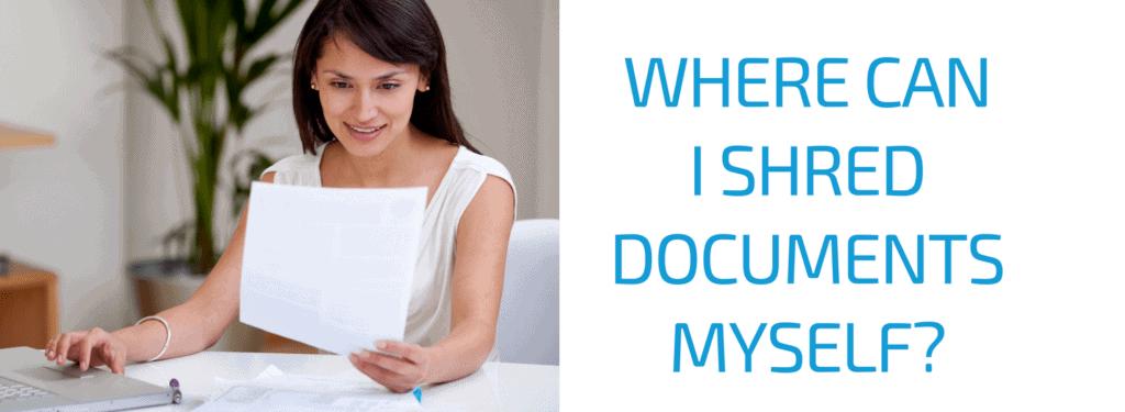 Where Can I Shred Documents Myself?