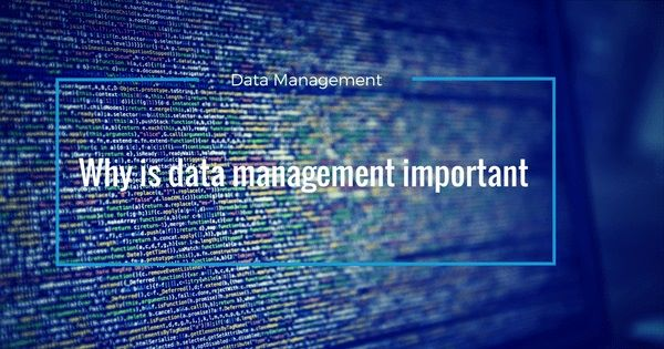 why is data management important